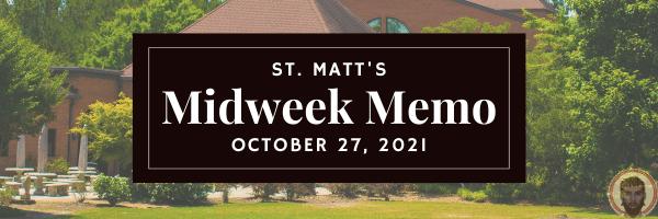St. Matthew's Mid-Week Memo - 10/27/21